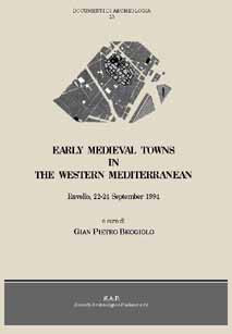 EARLY MEDIEVAL TOWNS IN WEST MEDITERRANEAN Ravello - Centro Universitario Europeo per I Beni Culturali - 22-24 settembre 1994