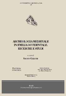 ARCHEOLOGIA MEDIEVALE IN EMILIA OCCIDENTALE. Ricerche e Studi